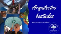 ARQUITECTOS BESTIALES PROIEKTUA