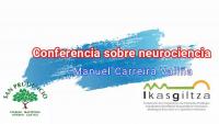 Manuel Carreira Valiñak bere ezagutzak neurozientziaren inguruan palazaratu zizkigun. Eskerrik asko!